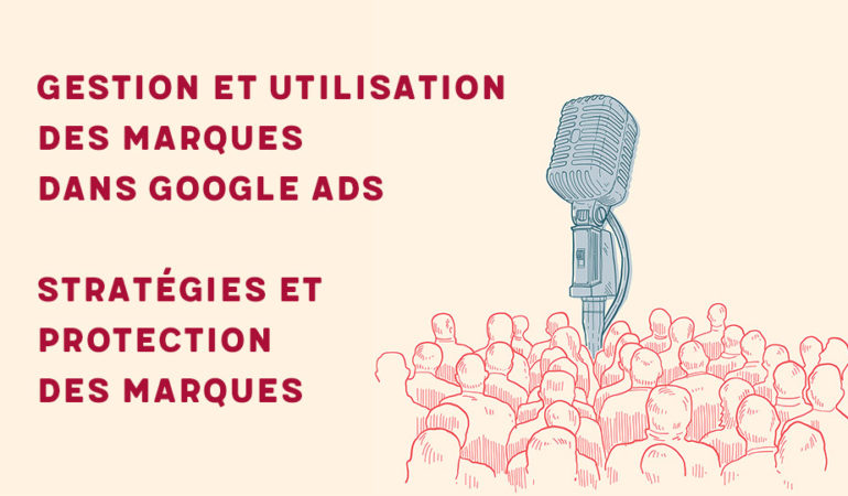 Gestion et utilisation des marques dans Google Ads - Stratégies et protection des marques